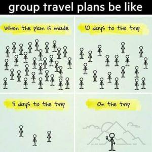 Group Travel Plans Be Like Meme